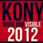 KONY 2012 and Invisible Children — Changing the World Through Social Media?