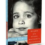 "choose to be happy by melissa francis, author of ""diary of a stage mother's daughter"""