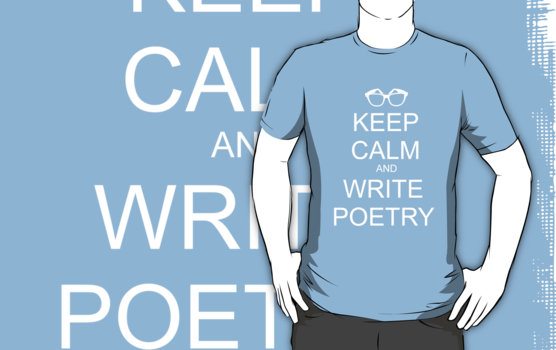 Red Bubble keep calm and write poetry t-shirt