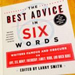 my best advice in six words